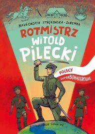 pol_pl_Rotmistrz-Witold-Pilecki-POLSCY-SUPERBOHATEROWIE-1139_1